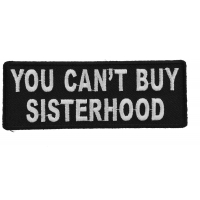 You Can't Buy Sisterhood Patch | Embroidered Patches