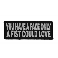 You Have A Face Only A Fist Could Love Patch