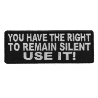 You Have The Right To Remain Silent Use It Patch