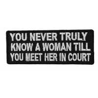 You Never Truly Know A Woman Till You Meet Her In The Court Patch