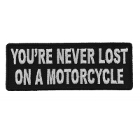 You're Never Lost On A Motorcycle Patch | Embroidered Patches
