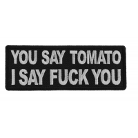 You Say Tomato I say Fuck You Patch