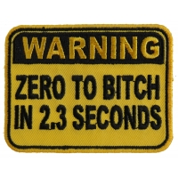Warning Zero To Bitch In 2 Seconds Funny Patch | Embroidered Patches
