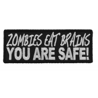 Zombies Eat Brains You Are Safe Patch | Embroidered Patches