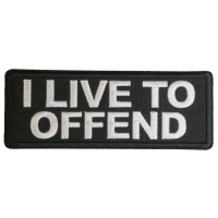 I live to Offend Patch