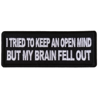 I tried to Keep an Open Mind But My Brain Fell Out Patch