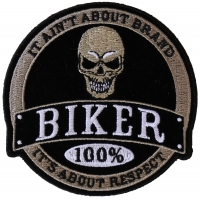 100 Percent Biker It Ain't About Brand It's About Respect Patch