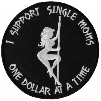I Support Single Moms One Dollar at a Time Patch