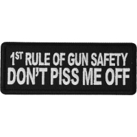 1st Rule of Gun Safety Don't Piss Me Off Patch