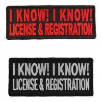I Know I Know License And Registration Funny Biker Patches