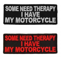 Some Need Therapy I Have My Motorcycle Patches For Bikers
