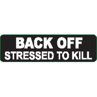 Back Off Stressed To Kill Helmet Sticker