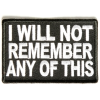 I Will Not Remember Any Of This Patch | Embroidered Drinking Patches