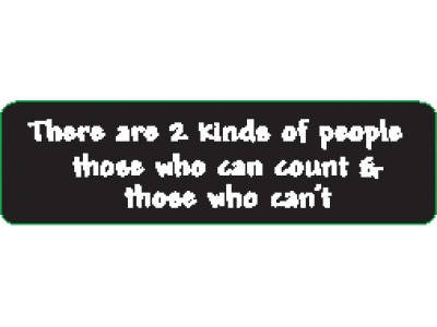 THERE ARE 3 KINDS OF PEOPLE THOSE WHO CAN COUNT /& THOSE WHO CAN/'T HELMET STICKER