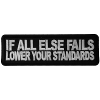 If All Else Fails Lower Your Standards Patch