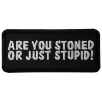 Are You Stoned Or Just Stupid Funny Patch | Embroidered Pot Patches