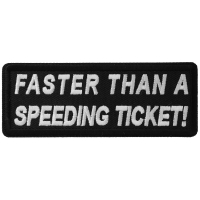 Faster Than A Speeding Ticket Patch | Embroidered Patches