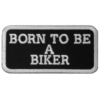 Born To Be A Biker Patch | Embroidered Patches