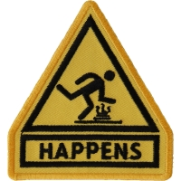 Shit Happens Yellow Sign Patch | Embroidered Patches