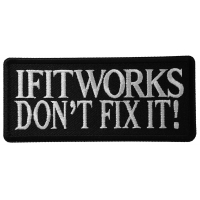 If It Works Don't Fix It Patch