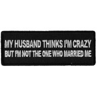 My Husband Thinks I'm Crazy, But I'm not the one who Married Me Patch