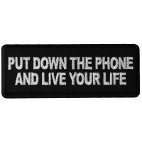 Put Down the Phone and Live Your Life Patch