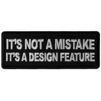 It's Not a Mistake It's a Design Feature Patch