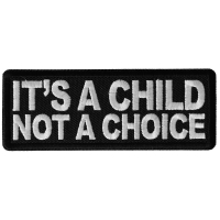 IT's a Child not a Choice Patch