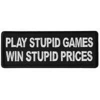 Play Stupid Games Win Stupid Prizes Patch