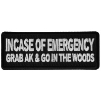 Incase of Emergency Grab AK and Go in The Woods Patch