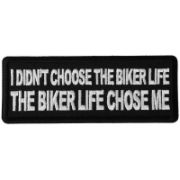 I didn't Choose the Biker Life, The Biker Life Chose Me Patch
