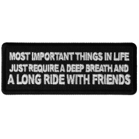 Most Important Things in Life Just Require a Deep Breath and a Long Ride with Friends Patch