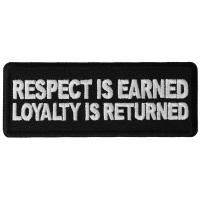 Respect is Earned Loyalty is Returned Patch