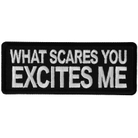 What Scares you Excites Me Patch