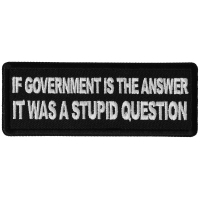 If Government is the Answer It was a Stupid Question Patch