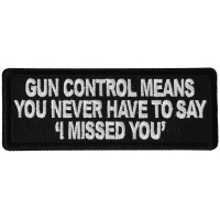 Gun Control Means you never Have to Say I Missed Patch