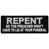 Repent so the Preacher Won't Have to Lie at your Funeral Patch