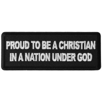 Proud to be a Christian in a Nation Under God Patch