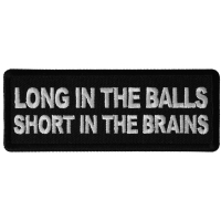 Long in the Balls Short in the Brains Patch