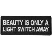 Beauty is Only a Light Switch Away Patch
