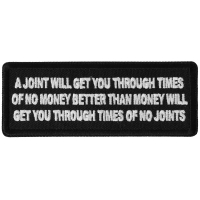 A Joint will get you through times of No Money Patch