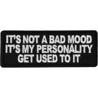 It's not a Bad Mood It's My Personality Get Used to it Patch