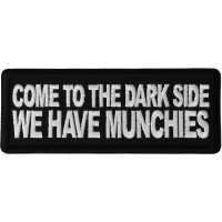 Come to the Dark Side We Have Munchies Patch