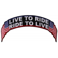 Live To Ride Ride To Live US Flag Rocker Patch | Embroidered Biker Patches