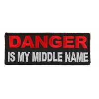 Danger Is My Middle Name Patch | Embroidered Patches