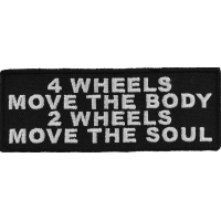 4 Wheels Move The Body 2 Wheels Move The Soul Patch | Embroidered Patches