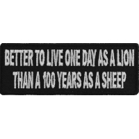 Better To Live On Day As A Lion Than A 100 Years As A Sheep Patch | Embroidered Patches