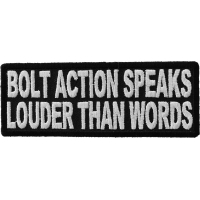 Bolt Action Speaks Louder Patch | Embroidered Patches