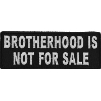 Brotherhood Is Not For Sale Patch | Embroidered Patches