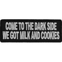 Come To The Dark Side Have Milk And Cookies Patch | Embroidered Patches